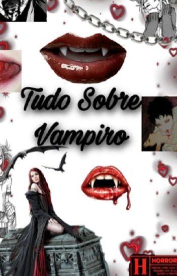 Tudo Sobre  Vampiro