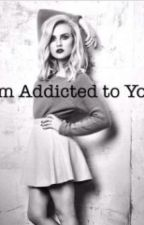 I'm Addicted To You~ Zerrie AU by FanficM