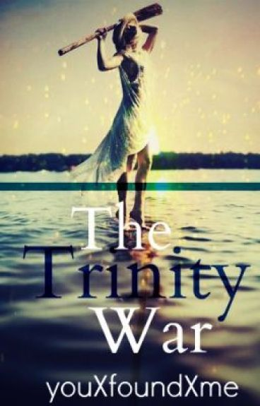 The Trinity War (Book 3 of the Trinity series)