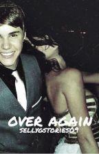 Over Again [Jelena/Justlena] by kidruahls