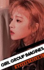 Girl Group [Imagines, OneShots, Reactions..etc] by nayeontheloml
