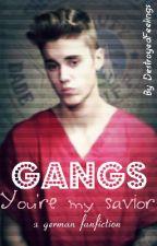 Gangs ~ You're my savior. by DestroyedFeelings
