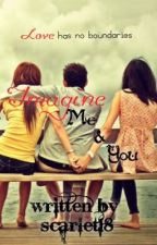 Imagine Me & You (GirlxGirl) by Scarlet18