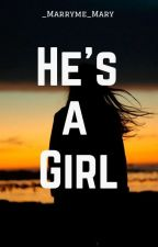 He's a girl  by _MarryMe_Mary