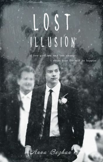 lost illusion ( harry styles)