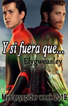 Y si fuera que... (MysterySpider week 2019) by Elygweasley