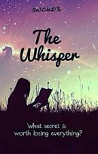 The Whisper (Wattys2014) by swck03