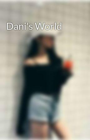 Dani's World by ---bxtch---