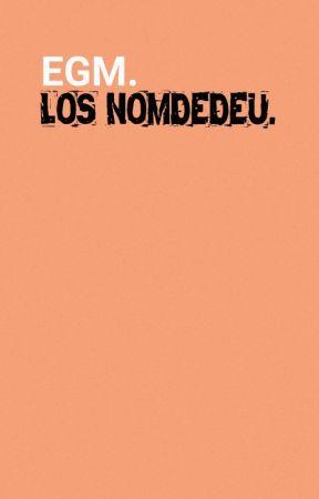 EGM: Los Nomdedeu by TRIOestoquem