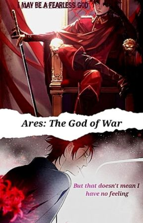 Ares: The God of War //greek gods fanfic// by yasmindelphina