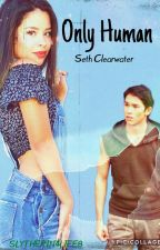 Only Human- Seth Clearwater by Slytherin4life8