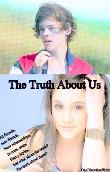 The Truth About Us (One Direction fan-fic/Harry Styles love story) by OneDirectionWriter13