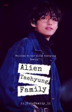 ✿~ALIEN TAEHYUNG FAMILY~✿ by ll_TaTa_Family_ll
