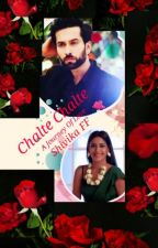 Chalte Chalte:A Journey Of Love(Shivika FF) by Rainflower_27