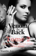 Venom Is Back _ Tome 2 by Vanille_Joy