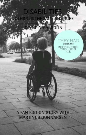 DISABILITIES [nothing is the same anymore] (✔️)