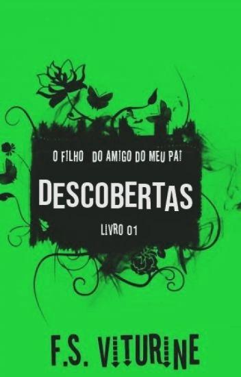 O FILHO DO AMIGO DO MEU PAI - DESCOBERTAS - LIVRO 01