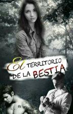 El Territorio De La Bestia by andreaunicorn