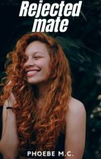 Rejected mate by phoesrules