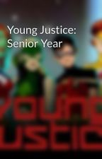 Young Justice: Senior Year by YJ_Person