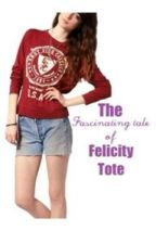 The fascinating story of Felicity Tote by Divergingpanemsstars