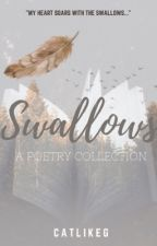 Swallows- A Poetry Collection by CatlikeG
