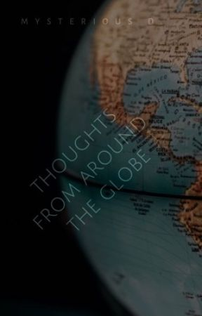 Thoughts from around the world by MysteriousDryad
