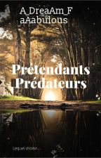Prétendants Predateurs by A_Dream_FaAabulous