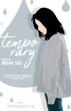 Temporary by wulansfn