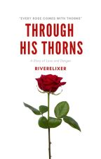 Through His Thorns  by riverelixer