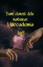 Siamo elementi della natura: L'accademia by Beax99