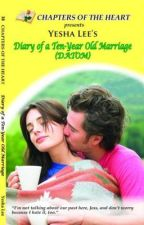 Diary of a Ten Year Old Marriage (DATOM) by Yesha Lee by AmorFilia