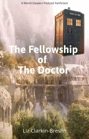 The Fellowship of the Doctor by worldstealers