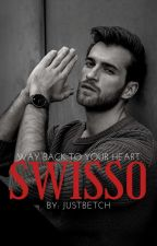 SWISSO (Way Back to Your Heart) by xXBruHaXx