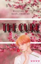 The Cure || Jimin FF by mayb_chimtae