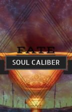 FATE/ SOUL CALIBER {Fanfiction. X male reader} Ξ by Gamer_God115