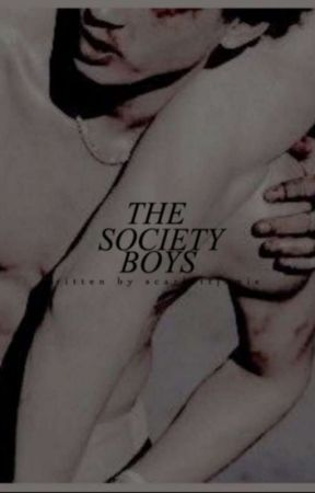 THE SOCIETY BOYS . by scarlettjamie
