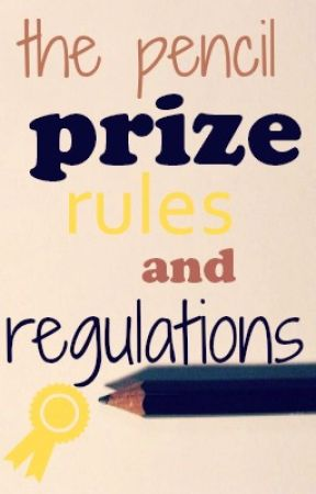 The Pencil Prize Rules and Regulations by thepencilprize