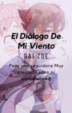 ♣ El Diálogo De Mi Viento ♣ by Patty-san