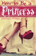 How to Be a Princess by brownielocksx