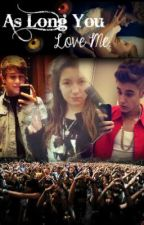 As Long As You Love Me by JbzForever