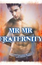 Mr-Mr FRATERNITY [BoyxBoy] by MsAddictLove
