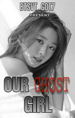 [OG]OUR GHOST GIRL by BTSVT_GOT7