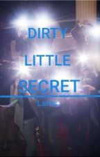 Dirty Little Secret | Lams by no_its_me