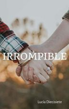 IRROMPIBLE by luciadiecisiete