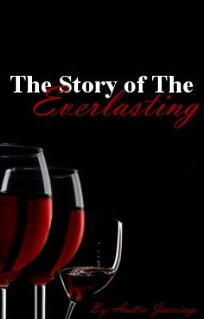 The Story of The Everlasting (Watty Awards 2013) by AustinJennings4