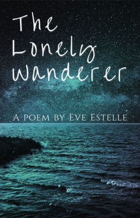 The Lonely Wanderer by Eve_Estelle