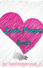 Love Poems (Book 1) by heyitsmerose_c