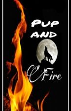 Pup and fire by IamTheDeantoYourPie