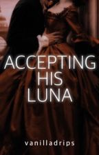 Accepting His Luna by posty_fest